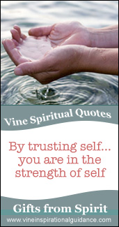 Vine Spiritual Quote - By trusting yourself... you are in the strength of self