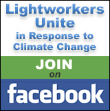 Join Lightworkers Unite in Response to Climate Change group on Face Book