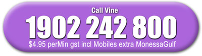 In Australia you can call Vine's 1902 Number